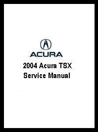 online car repair manuals free 2004 acura tsx electronic throttle control 2004 acura tsx factory service manual