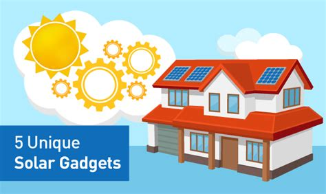 gadgets for home 5 awesome solar gadgets for your home