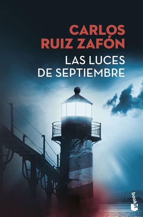 las luces de septiembre de carlos ruiz zaf 243 n un verano que dej 243 una huella de aventura y