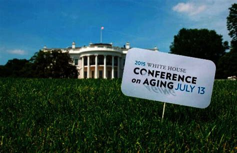 white house conference on aging the 2015 white house conference s future impact on aging
