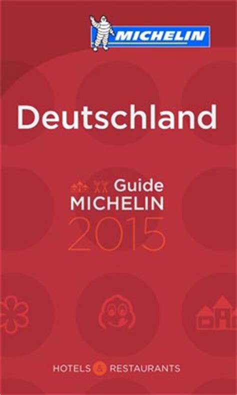 deutschland guide michelin 97 2 ausgaben des michelin deutschland 2015 gewinnen nomy