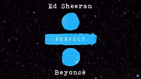download mp3 ed sheeran perfect duet beyonce ed sheeran perfect duet with beyonc 233 official audio