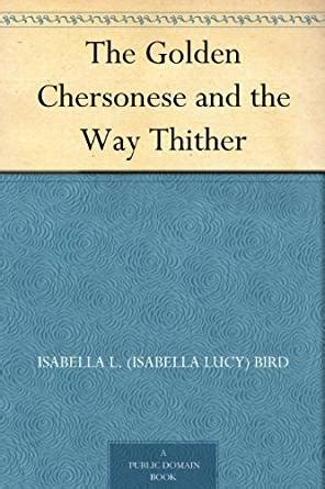 the golden chersonese and the way thither classic reprint books the golden chersonese and the way thither