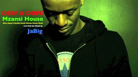south african house music djs south africa house music dj mix by jabig deep dope afro kwaito south african house