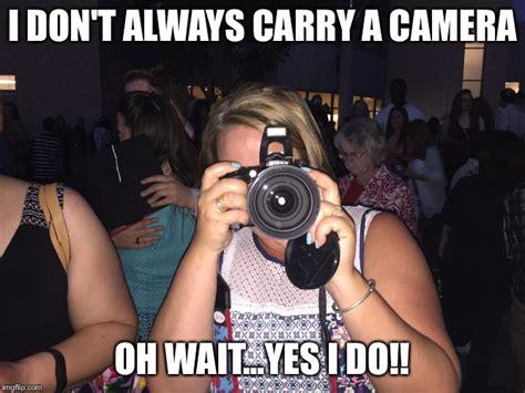 Meme Camera - image tagged in camera imgflip