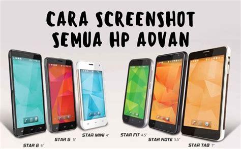 Advan Semua Tipe cara screenshot di hp advan semua tipe