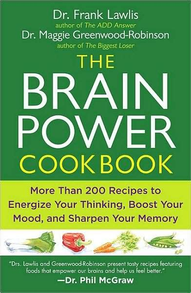 unlimited memory cookbook 50 memory boosting recipes improve cognitive function through diet books the brain power cookbook more than 200 recipes to
