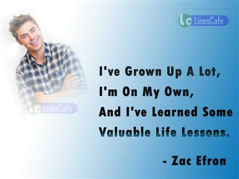 Valuable Lessons Ive Learned About Funds by Zac Efron S Quotes About Lessons Linescafe