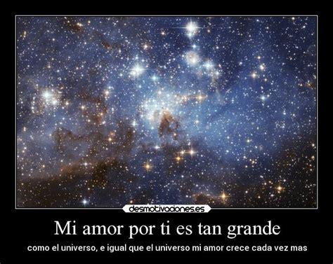 imagenes de amor universo mi amor por ti es tan grande desmotivaciones