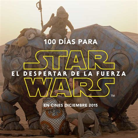 el despertar de la cuenta regresiva de 100 d 237 as para el estreno de starwars el despertar de la fuerza