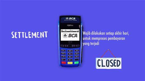 bca edc tutorial melakukan settlement di edc bca youtube