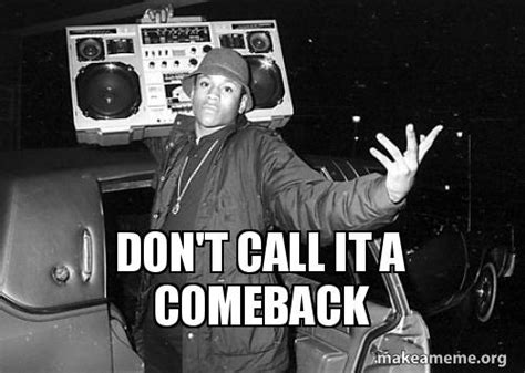 Dont Call It A Comeback by Don T Call It A Comeback Ll Cool J Don T Call It A