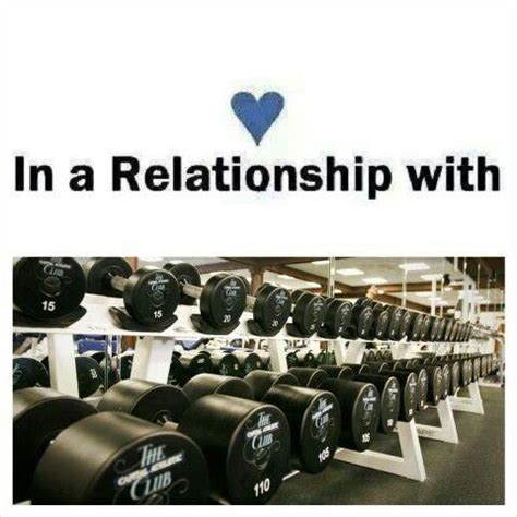 Gym Relationship Memes - my current relationship status gym junkie pinterest