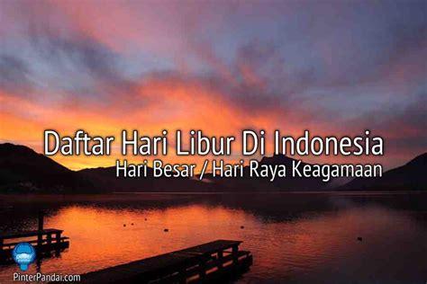 indonesia di hari daftar hari penting di indonesia hari libur nasional