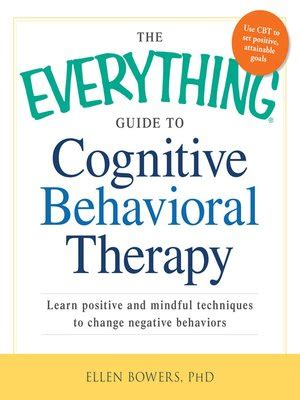 cognitive behavioral therapy a psychologist s guide to overcoming depression anxiety intrusive thought patterns effective techniques for rewiring your brain psychotherapy volume 2 books the everything guide to cognitive behavioral therapy by