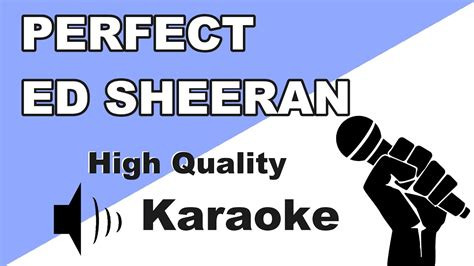 ed sheeran perfect karaoke download perfect ed sheeran instrumental karaoke universe hd