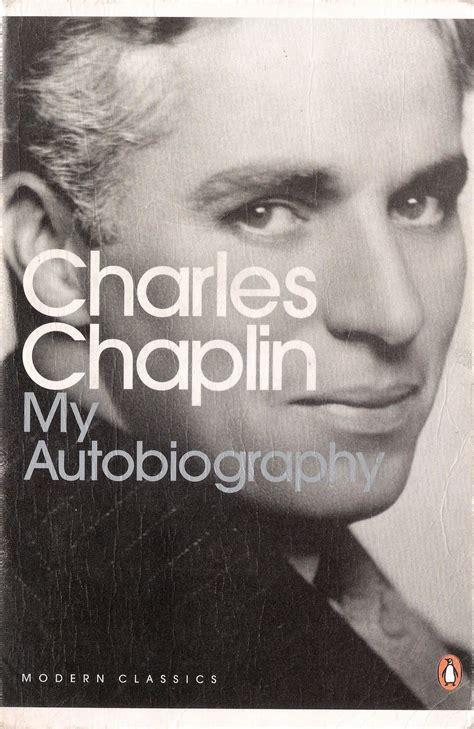 my biography charlie chaplin my autobiography chaplin
