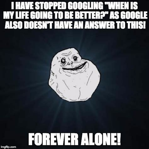Forever Alone Meme Generator - meme generator forever alone 28 images meme creator