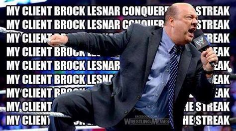 Undertaker Streak Meme - my client brock lesnar conquered the und by paul heyman