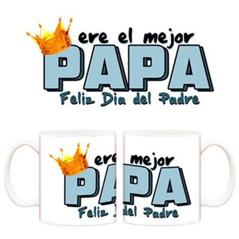 el padre elas 8496088545 taza eres el mejor papa feliz d 237 a del padre