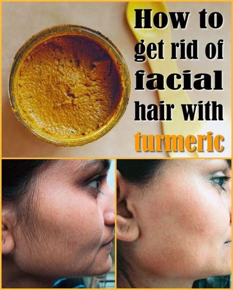 How To Get Rid Of Hair On by How To Get Rid Of Hair With Turmeric