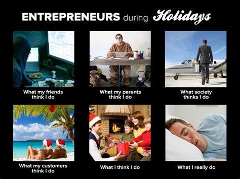 Entrepreneur Meme - 112 best images about what i really do on pinterest