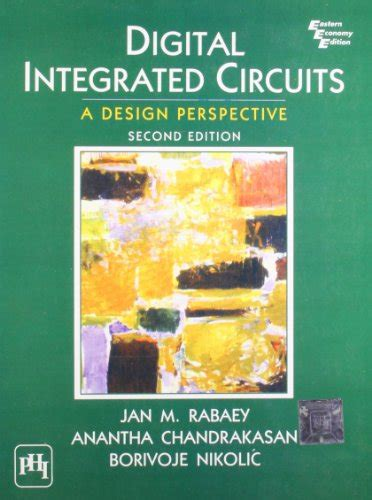digital integrated circuits a design perspective 2nd edition cheapest copy of digital integrated circuits a design perspective by jan m rabaey 8120322576