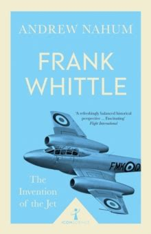 frank whittle and the invention of the jet icon science books frank whittle icon science the invention of the jet