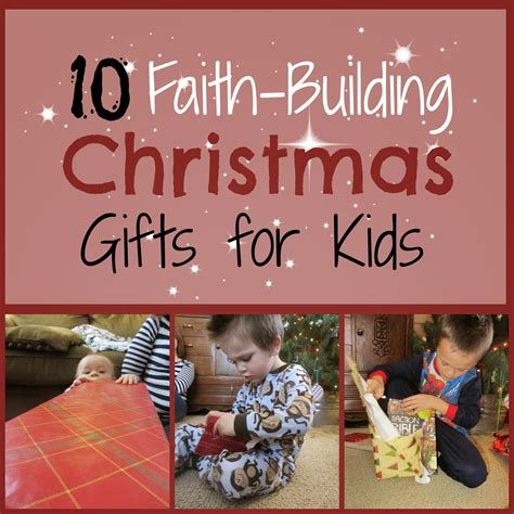 the unlikely homeschool 10 faith building christmas gifts