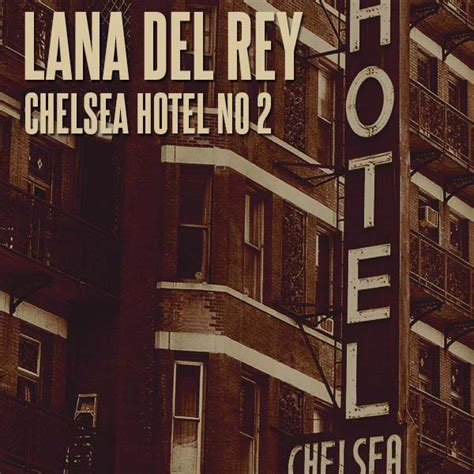 Chelsea Hotel No 2 | lana del rey chelsea hotel no 2 lyrics genius lyrics