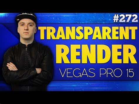 tutorial vegas pro 15 vegas pro 15 how to render videos with no transparent