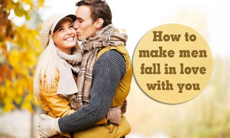 how to make a guy feel comfortable around you 17 tips on how to make men fall in love with you hopelessly