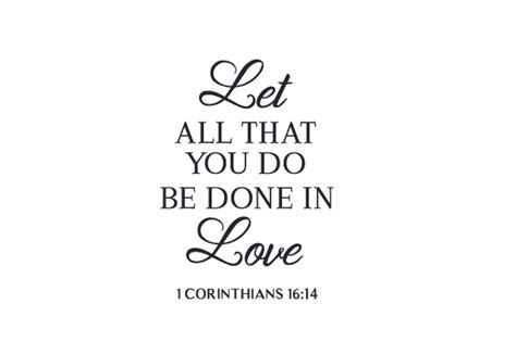 let all that you do be done in love tattoo let all that you do be done in 1 corinthians 16 14