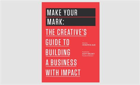 make your mark the make your mark the creative s guide to building a