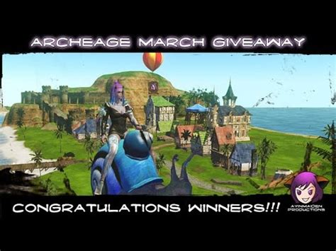 Archeage Giveaway - archeage archeage march giveaway winners youtube