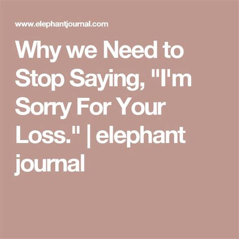 sorry for your loss quotes the 25 best sorry for your loss ideas on
