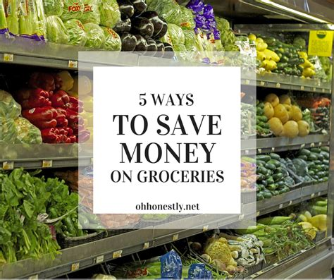 Ways To Save Money On Groceries by Five Ways To Save Money On Groceries