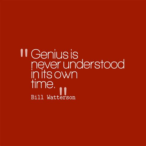 genius quotes picture 187 bill watterson quote about genius