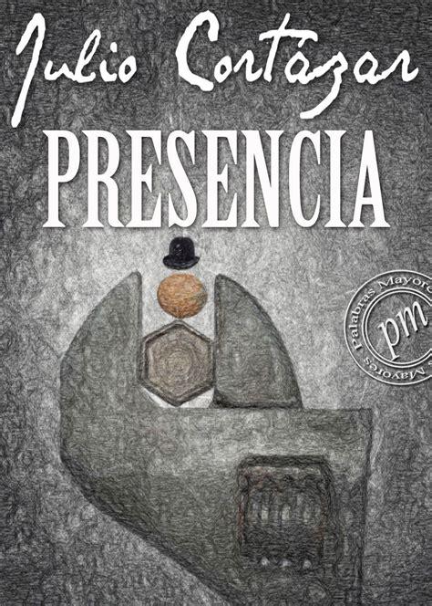 presencia julio cort 225 zar libros literatura ebook poetry primer libro de poemas de julio