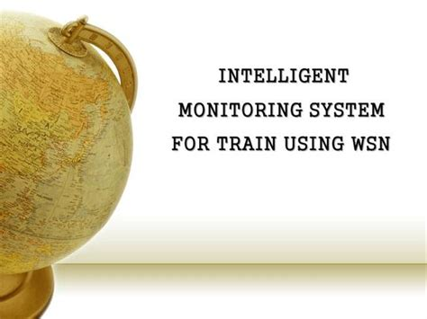 ppt templates for wsn intelligent mornitoring system for train using wsn