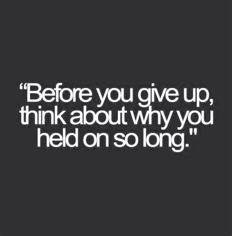 quotes about never giving up 60 most inspirational quotes about never give up quote ideas