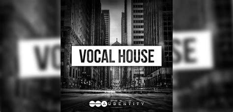 house music vocals vocal house sle pack by audentity records released