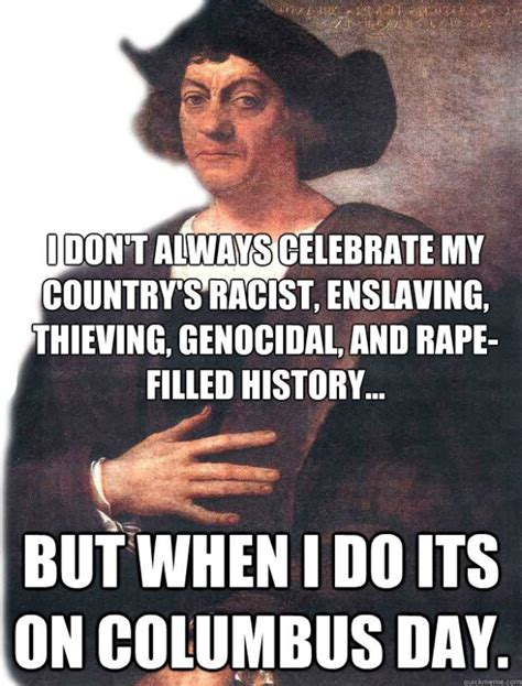 Columbus Meme - why we should abolish columbus day now attn