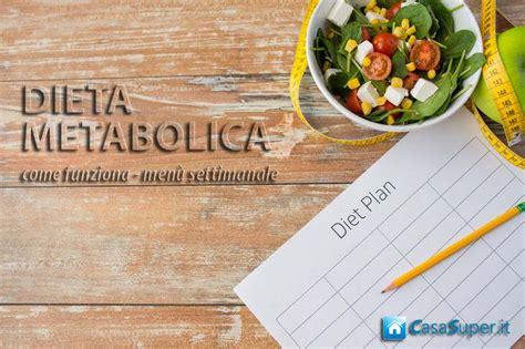 alimentazione metabolica dieta metabolica cos 232 esempio 249 7 giorni casasuper