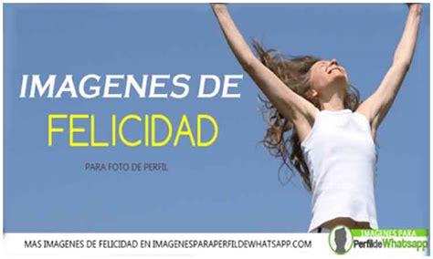 Imagenes Whatsapp Felicidad | im 225 genes de felicidad para whatsapp