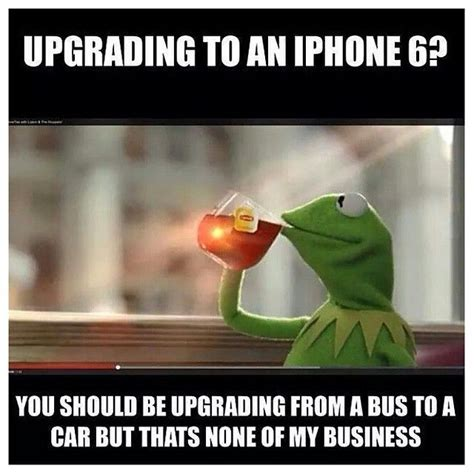 Iphone 6 Meme - iphone 6 kermit meme lol pinterest buses and iphone 6