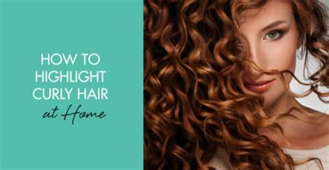 how to highlight curly hair at home weddbook