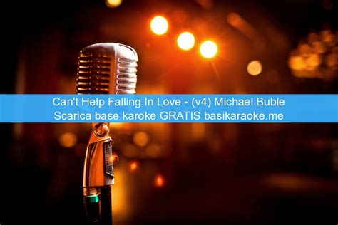 can t help falling in v4 michael buble basi