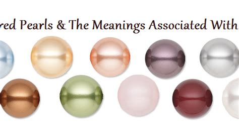 pearl color meaning hill designs do colored pearls special meaning