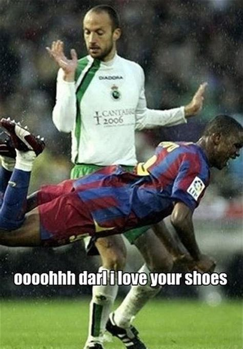 Funny Soccer Memes - i love your football shoes